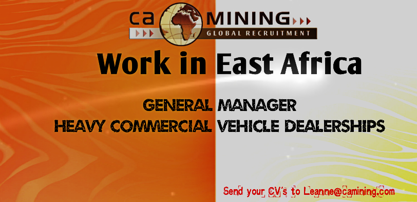 Work in East Africa | GM – Heavy Commercial Vehicle Dealerships